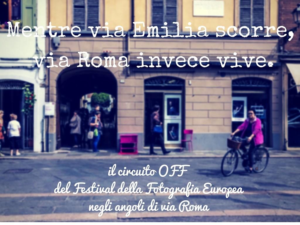 Mentre via Emilia scorre, via Roma invece vive. (1)