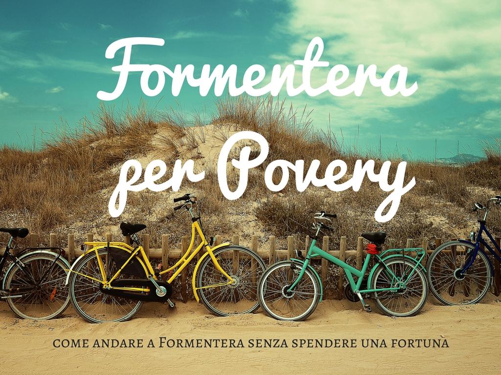 Formentera per povery:come sopravvivere all\'isola spendendo poco.