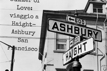 Summer of Love- viaggio a Haight-AshburySan FranciscoAggiungi sottotitolo