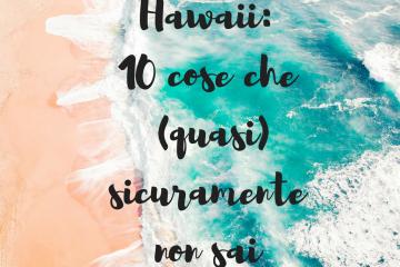Hawaii_ 10 cose che (quasi) sicuramente non sai