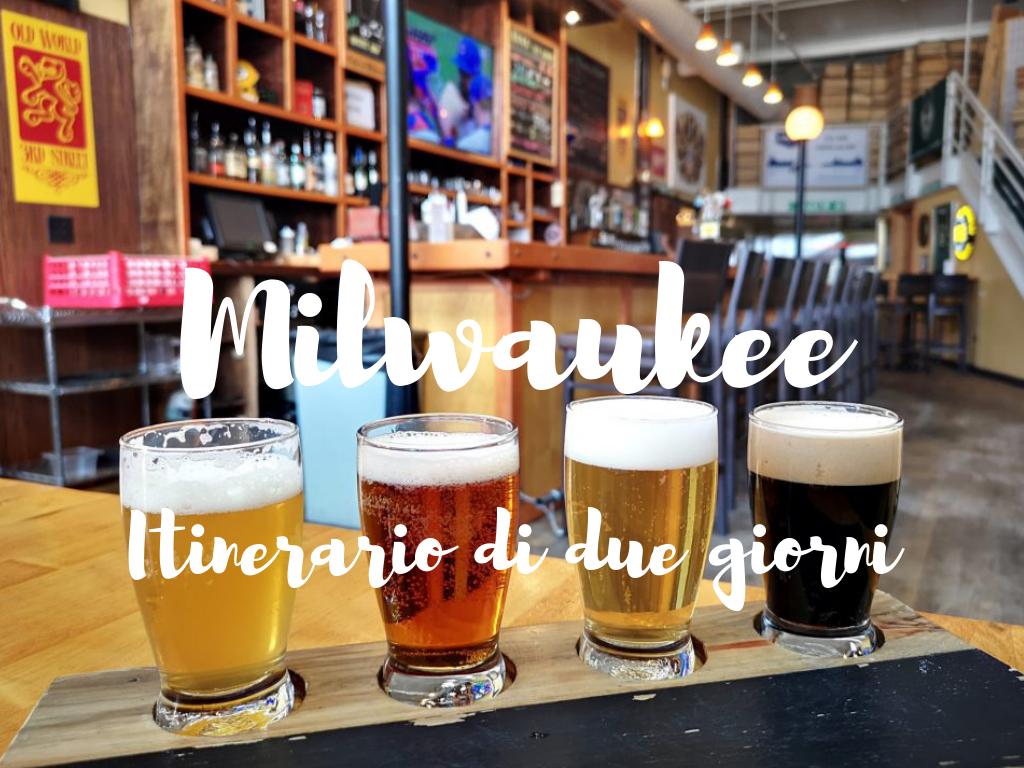Cosa Organizzare In Un Bar milwaukee: itinerario di 2 giorni. mini guida su cosa fare